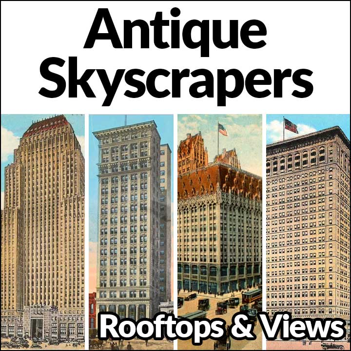 Antique Skyscrapers: Rooftops and Views — May 22 & 23 and July 17 & 18