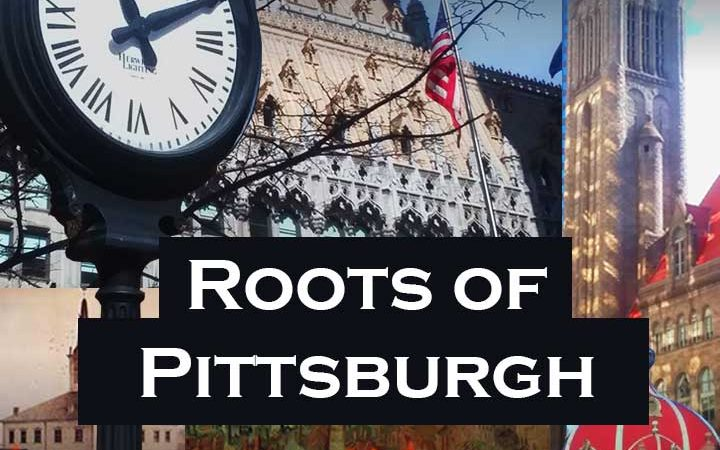 Roots of Pittsburgh Guided Walking Tour