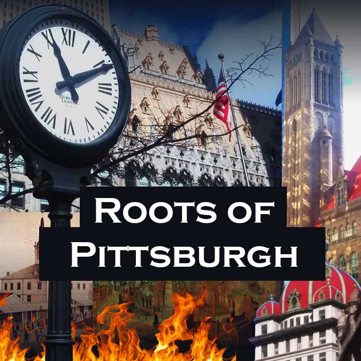 Roots of Pittsburgh — Saturdays: June 19, July 24, August 7, and September 18